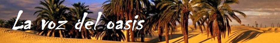 La voz del oasis